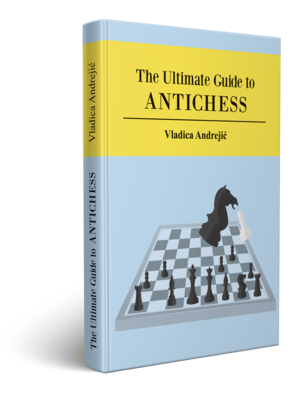 The Ultimate Guide to ANTICHESS