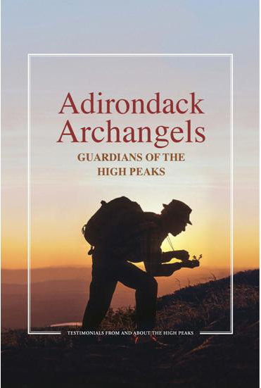 Adirondack Archangels: Guardians of the High Peaks - edited by Bourjade and Radmanovich