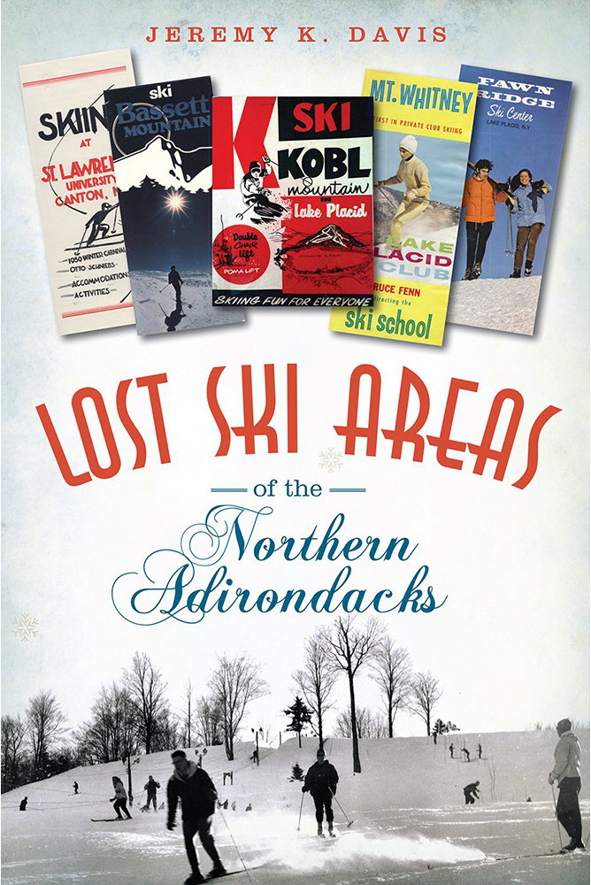 Lost Ski Areas of the Northern Adirondacks - Davis