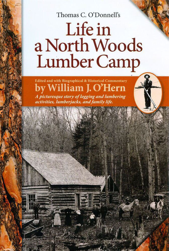 Life in a north woods lumber camp
