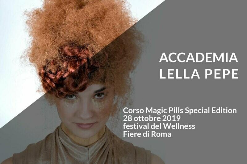 MAGIC PILLS Special Edition Festival del Wellness, Tutta la magia di Lella Pepe