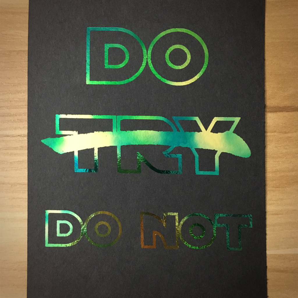 "4x6"" Do or do not holographic print artholo05"