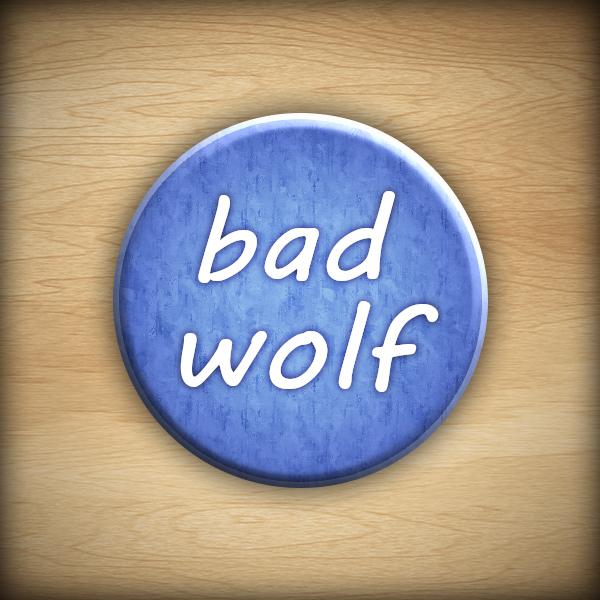 """1.25"""" Bad wolf button02"""