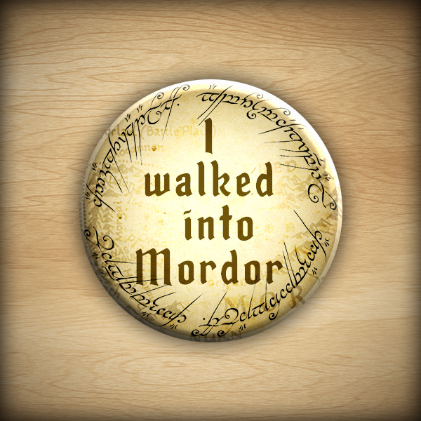 "1.25"" I walked into Mordor button09"