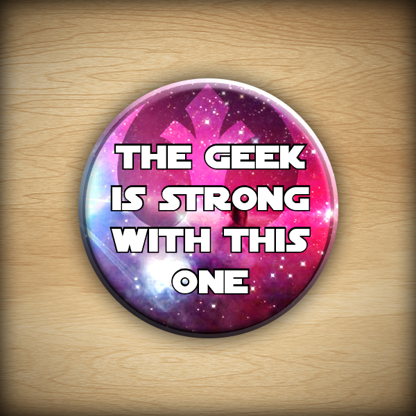 "1.25"" The geek is strong with this one button05"