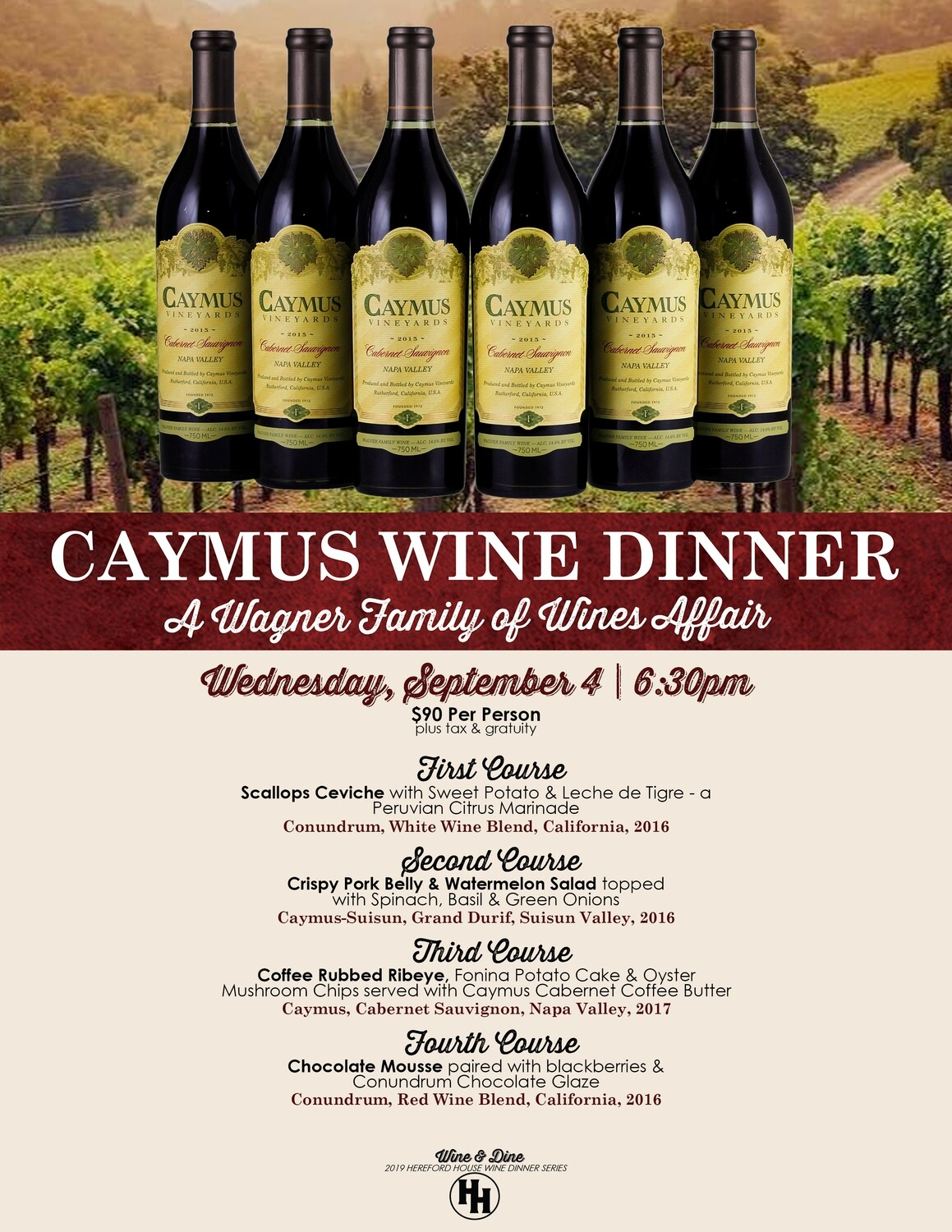 Caymus Wine Dinner *$120 includes the cost of one ticket ($90) plus tax and gratuity