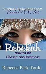 Rebekah: How To Be Chosen For Greatness BK-REB