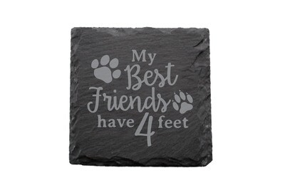 My Best friends have 4 Feet Slate Coaster Set