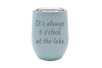 It's Always 5 O'clock at the Lake/Beach Insulated Tumbler