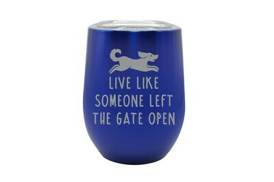 Live Like Someone Left the Gate Open Insulated Tumbler