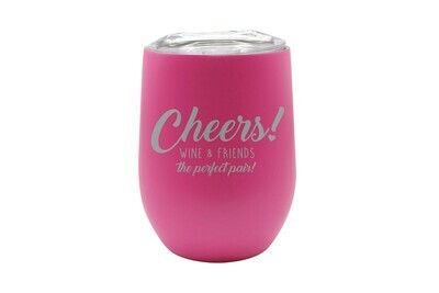 Wine & Friends the Perfect Pair or Your Custom Saying Insulated Tumbler