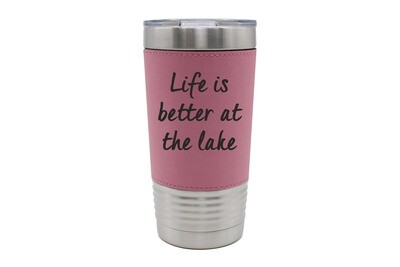 Leatherette 20 oz Life is Better at the Lake/Beach Insulated Tumbler