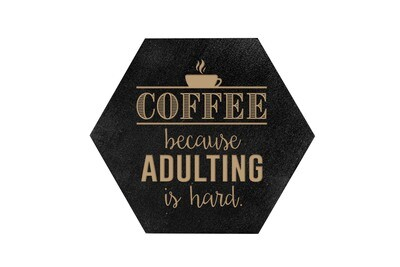 Coffee Because Adulting is Hard HEX Hand-Painted Wood Coaster Set