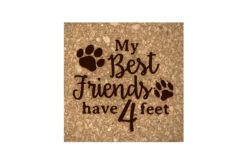 My Best friends have 4 Feet Cork Coaster Set