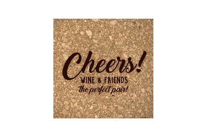 Wine & Friends the Perfect Pair or Your Custom Saying Cork Coaster