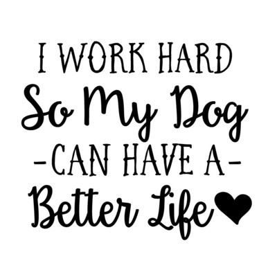 I work hard so my Dog or Cat can have a better life Leatherette Coaster