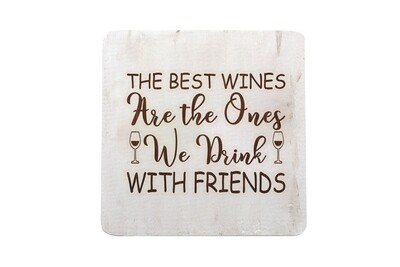 The Best Wines are the Ones you Drink with Friends Hand-Painted Wood Coaster Set