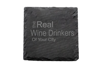 The Real Wine Drinkers of (Add Your Custom Location) Slate Coaster Set