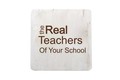 The Real Teachers of (Add Your School) Hand-Painted Wood Coaster Set