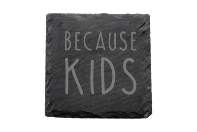 Because Kids Slate Coaster Set
