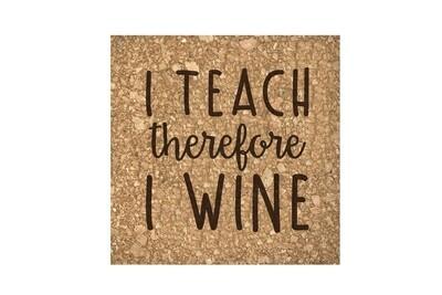 I Teach therefore I Wine Cork Coaster Set
