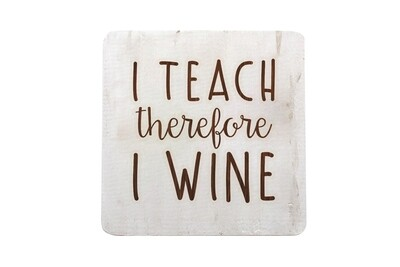I Teach therefore I Wine Hand-Painted Wood Coaster Set