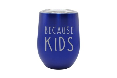 Because Kids Insulated Tumbler