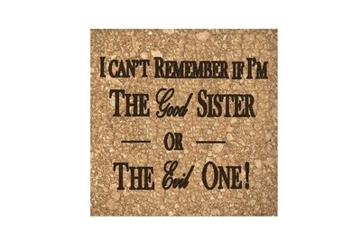 I can't remember if I am the Good Sister or Evil Sister Cork Coaster Set