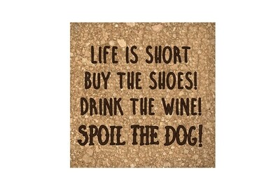 Life is Short - Spoil the Dog on Cork Coaster Set