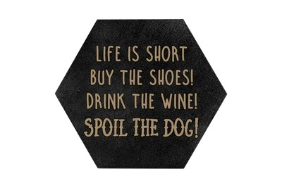 Life is Short - Spoil the Dog on HEX Hand-Painted Wood Coaster Set