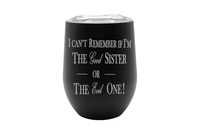 I can't remember if I am the Good Sister or Evil Sister Insulated Tumbler