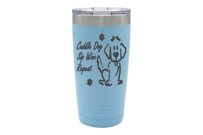 Cuddle Dog, Sip Wine, Repeat Saying Insulated Tumbler 20 oz
