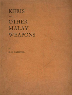 Free Download: 'Keris and Other Malay Weapons' by G.B. Gardner