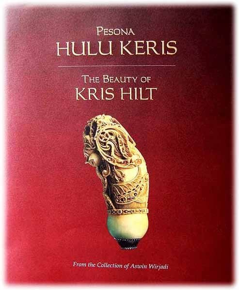 Pesona Hulu Keris = The Beauty of Kris Hilt: from the Collection of Aswin Wiryadi
