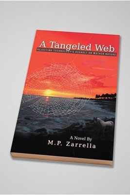 A Tangeled Web: Rejecting Technology's Assault on Mother Nature (Paperback)