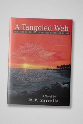 A Tangeled Web: Rejecting Technology's Assault on Mother Nature (Hardcover)