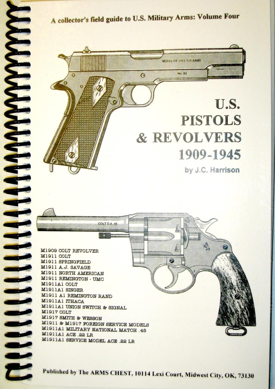 U S  Pistols & Revolvers 1909 -1945, by J C  Harrison