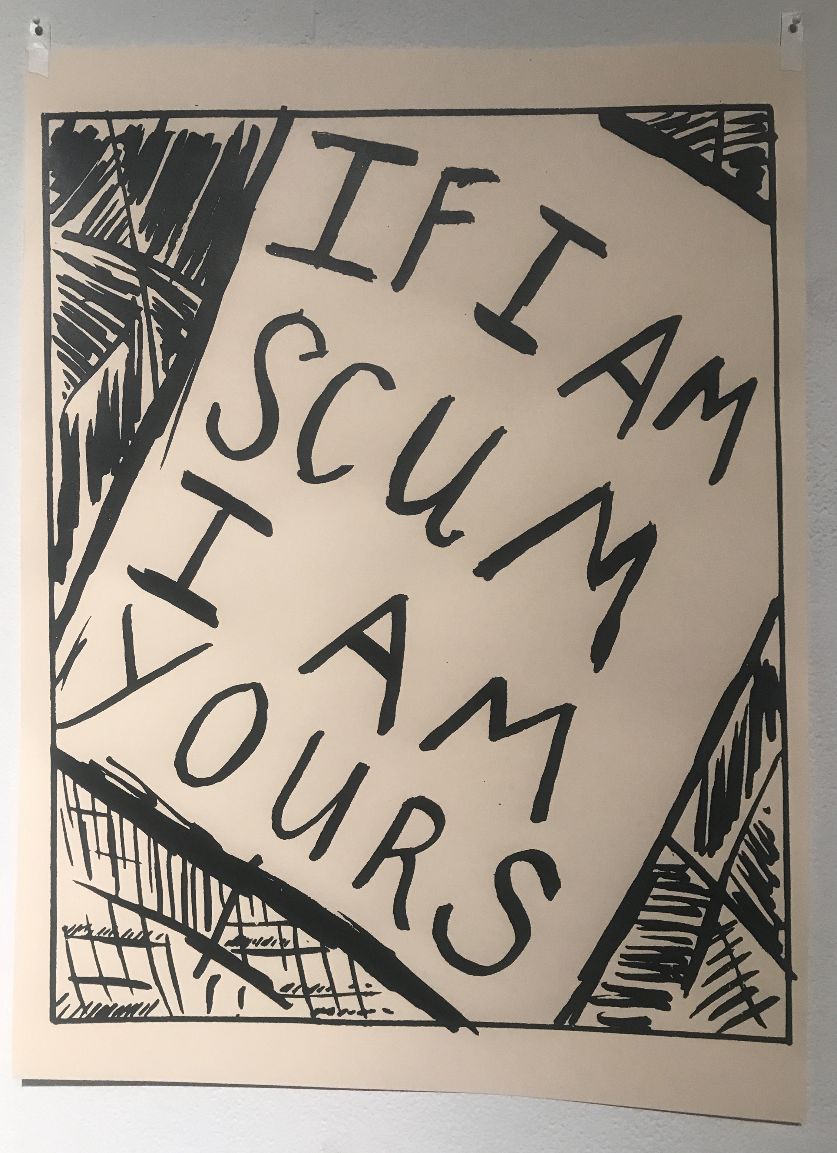 """If I Am Scum I Am Yours"" 18'' x 24'' Poster by  Erin Allen PA023"