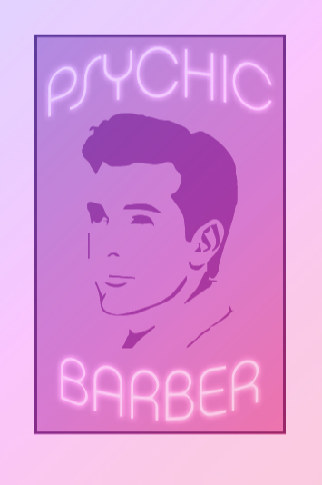 Finishing School, Psychic Barber Poster, 2014 00004