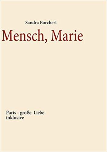 Dieses Bild anzeigen  Mensch, Marie: Paris - große Liebe inklusive Taschenbuch – 11. Februar 2008  von Sandra Borchert (Autor) 012