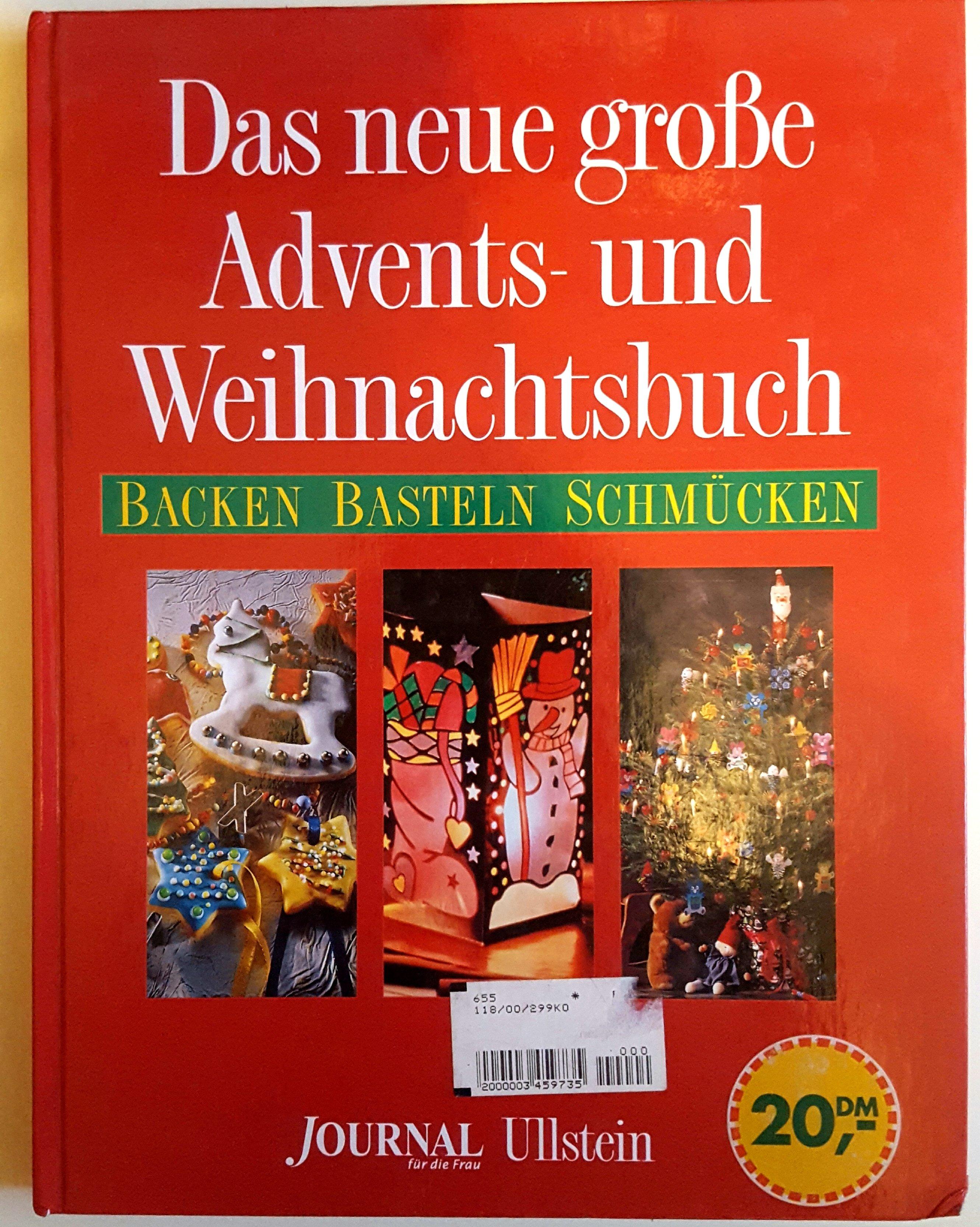 Das neue große Advents-und Weihnachtsbuch - backen, basteln, schmücken  Journal für die Frau - mit zahlreichen Farbbildern 1997 – Buch gebraucht kaufen 211