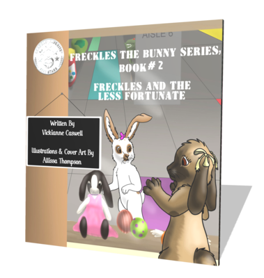 Freckles and the Less Fortunate (Freckles the Bunny Series # 2)