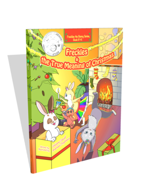 Freckles and the True Meaning of Christmas (Freckles the Bunny Series # 4)