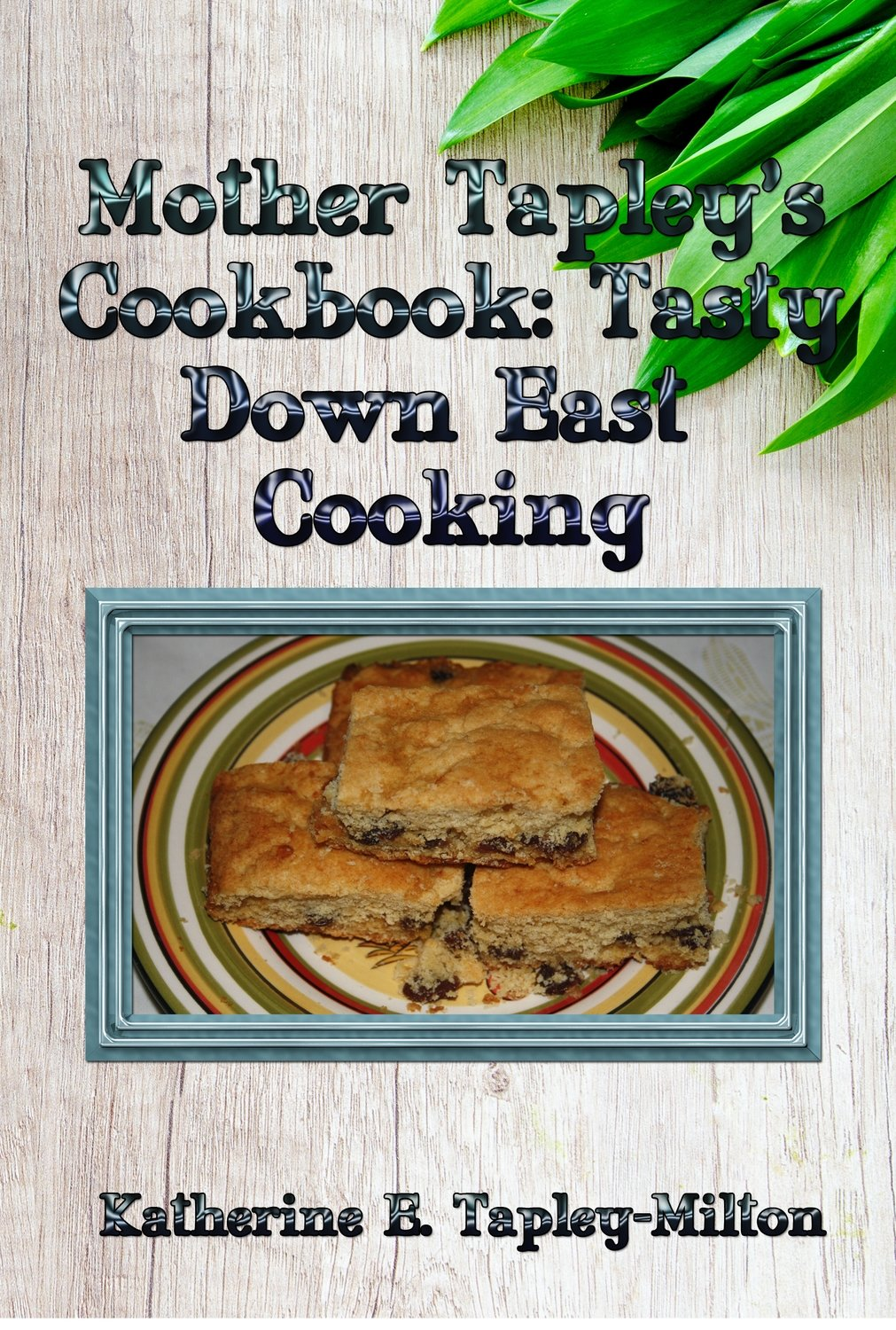 Mother Tapley's Recipe Book: Tasty Down East Cooking