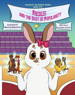 Freckles and the Cost of Popularity EPUB (Freckles the Bunny Series # 5)