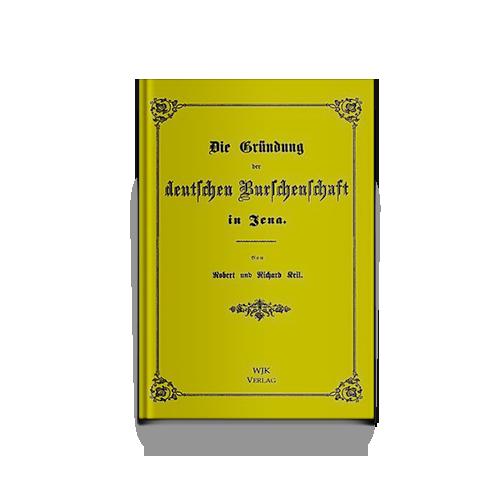 Die Gründung der deutschen Burschenschaft in Jena