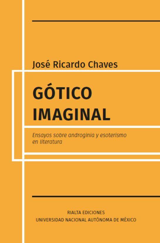 Gótico imaginal: ensayos sobre androginia y esoterismo en literatura 978-607-97981-6-1