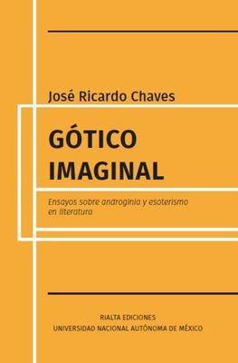 Gótico imaginal: ensayos sobre androginia y esoterismo en literatura