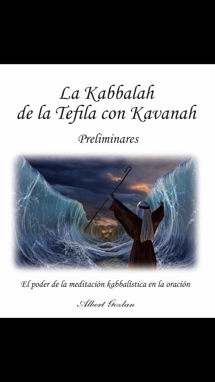 La Kabbalah de la Tefila con Kavanah (Albert Gozlan)