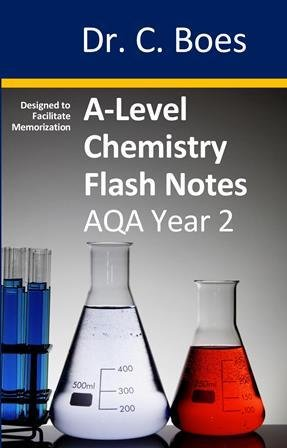 A-Level Chemistry Flash Notes AQA Year 2: Paperback Edition
